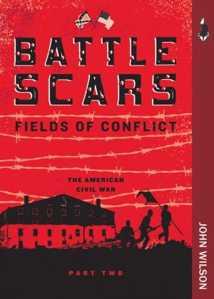 Battle Scars: The American Civil War, Part Two