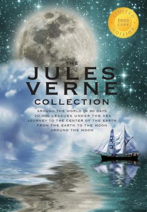 The Jules Verne Collection (5 Books in 1) Around the World in 80 Days, 20,000 Leagues Under the Sea, Journey to the Center of the Earth, From the Earth to the Moon, Around the Moon (1000 Copy Limited Edition)