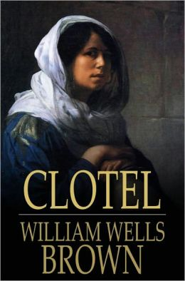 Clotel: Or, the President's Daughter