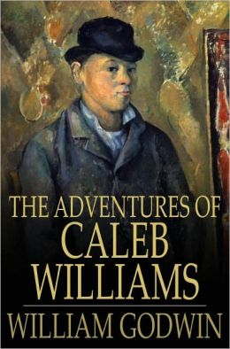 The Adventures of Caleb Williams: Things as They Are