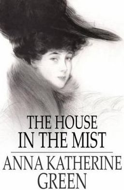 The House in the Mist: And the Ruby and the Caldron