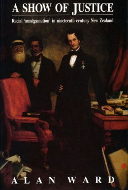 Show of Justice: Racial Amalgamation in Nineteenth Century New Zealand