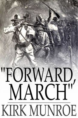 ''Forward, March'': A Tale of the Spanish-American War