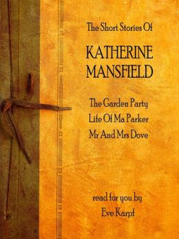 Katherine Mansfield: The Short Stories