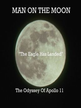 Man on the Moon: The Odyessy of Apollo 11