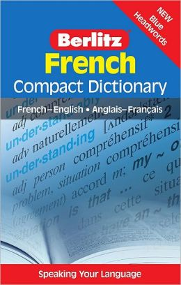 Berlitz French Compact Dictionary: French-English/Anglais-FranCais