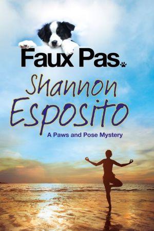 Faux Pas: A 'Paws & Pose' Pet Mystery