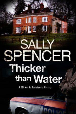 Thicker Than Water: A Monika Paniatowski British police procedural