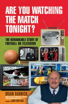 Brain Barwick : Are You Watching the Match Tonight?