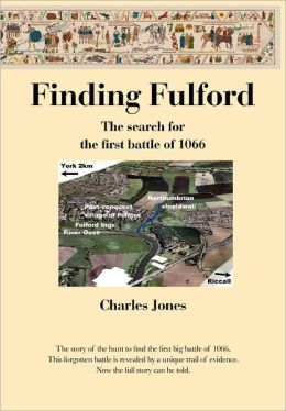 Finding Fulford - The Search For The First Battle Of 1066