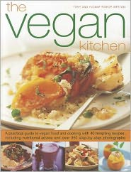 The Vegan Kitchen: A practical guide to vegan food and cooking with over 40 tempting recipes, including nutritional advice and more than 350 step-by-step photographs