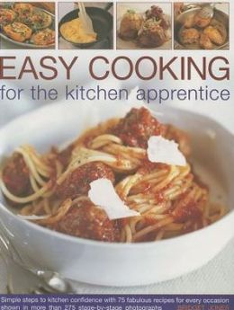 Easy Cooking for the Kitchen Apprentice