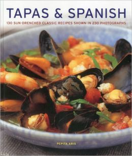 Tapas & Spanish: 130 sun-drenched classic recipes shown in 230 photographs