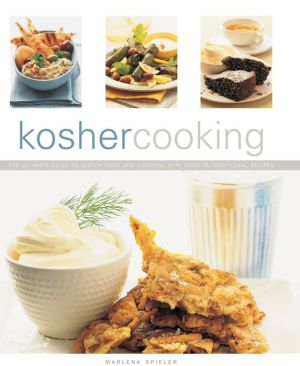 Kosher Cooking: The Ultimate Guide To Jewish Food And Cooking With Over 75 Traditional Recipes