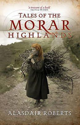 Tales of the Morar Highlands