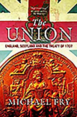 The Union: England, Scotland and the Treaty of 1707