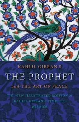 Kahlil Gibran's the Prophet and the Art of Peace