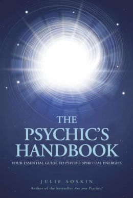 The Psychic's Handbook: Your Essential Guide to Psycho-spiritual Forces