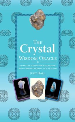 Crystal Wisdom Oracle: 40 Oracle Cards for Divination, Self-Understanding and Healing
