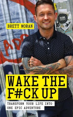 Wake the F*ck Up: Make Your Life One Epic Adventure