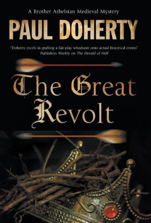 The Great Revolt: A Brother Athelstan novel of Medieval London