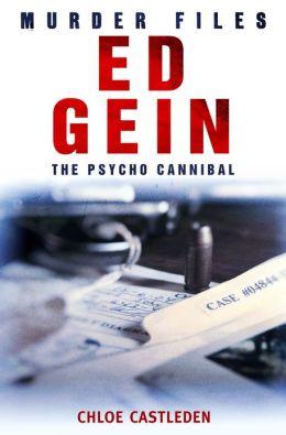 Ed Gein: The Pyscho Cannibal