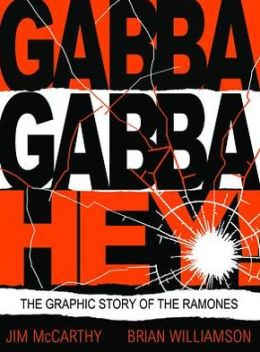 Gabba Gabba Hey: The Ramones Graphic