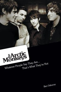 Arctic Monkeys: What People Say They Are, They're Not