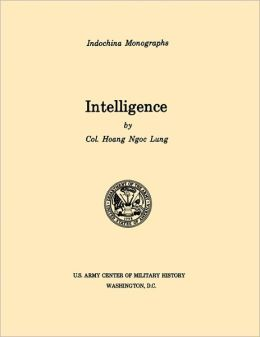 Intelligence (U.S. Army Center for Military History Indochina Monograph series)