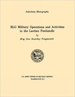 RLG Military Operations and Activities in the Laotian Panhandle (U.S. Army Center for Military History Indochina Monograph series)