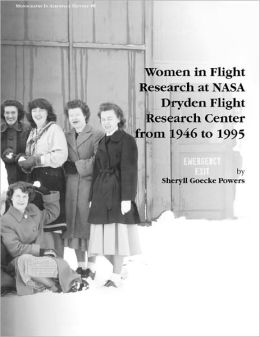 Women in Flight Research at NASA Dryden Flight Research Center from 1946 to 1995. Monograph in Aerospace History, No. 6, 1997