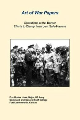 Operations at the Border Efforts to Disrupt Insurgent Safe-Havens
