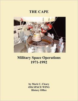 The Cape: Military Space Operations 1971-1992