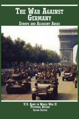 United States Army in World War II, Pictorial Record, War Against Germany: Europe and Adjacent Areas