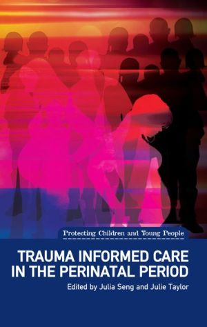 Trauma Informed Care in the Perinatal Period: Growing Forward