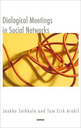 Dialogical Meetings in Social Networks