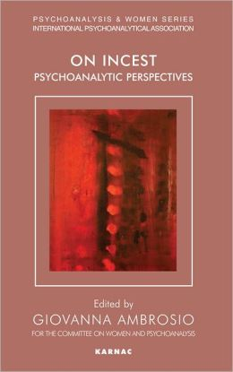 On Incest: Psychoanalytic Perspectives