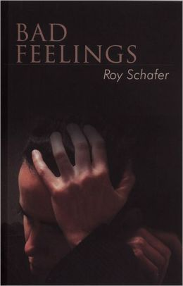 Bad Feelings: Selected Psychoanalytic Essays