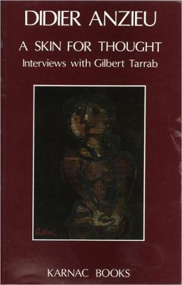 A Skin for Thought: Interviews with Gilbert Tarrab on Psychology and Psychoanalysis