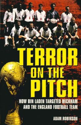 Terror on the Pitch: How Bin Laden Targeted Beckham and the England Football Team