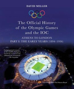 The Official History of the Olympic Games and the IOC - Part I: The Early Years (1894-1936)