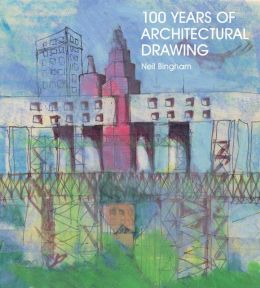 100 Years of Architectural Drawing: 1900A-2000