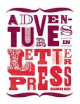Book Cover Image. Title: Adventures in Letterpress, Author: Brandon Mise