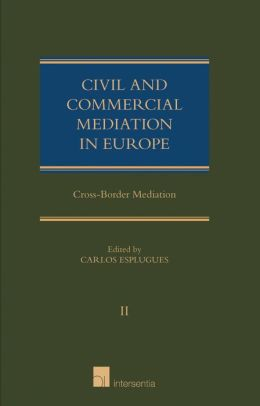 Civil and Commercial Mediation in Europe, volume II: Cross-Border Mediation