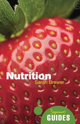 Nutrition: A Beginner's Guide