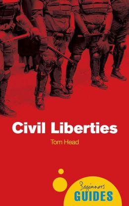 Civil Liberties: A Beginner's Guide