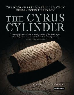 The Cyrus Cylinder: The King of Persia's Proclamation from Ancient Babylon