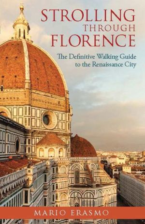 Strolling Through Florence: The Definitive Guide to the Renaissance City