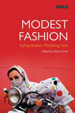 Modest Fashion: Styling Bodies, Mediating Faith
