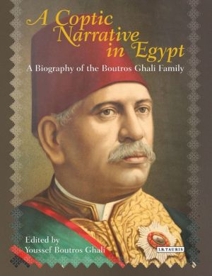 A Coptic Narrative in Egypt: A Biography of the Boutros-Ghali Family